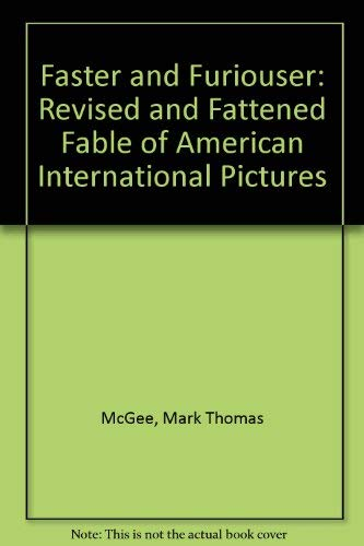 9780786401376: Faster and Furiouser: The Revised and Fattened Fable of American International Pictures