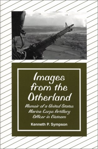 9780786401444: Images from the Otherland: Memoir of a United States Marine Corps Artillery Officer in Vietnam
