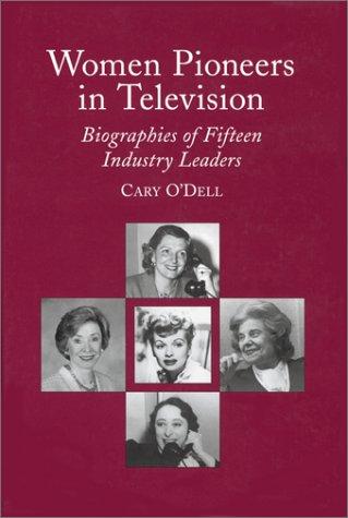 9780786401673: Women Pioneers in Television: Biographies of Fifteen Industry Leaders