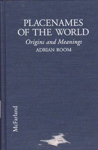 Placenames of the World: Origins and Meanings: Adrian Room