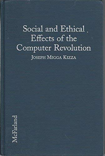 9780786402052: Social and Ethical Effects of the Computer Revolution