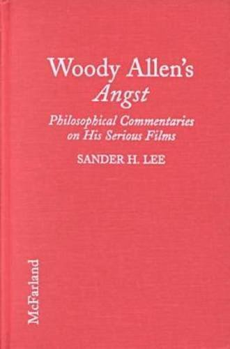 9780786402076: Woody Allen's Angst: Philosophical Commentaries on His Serious Films