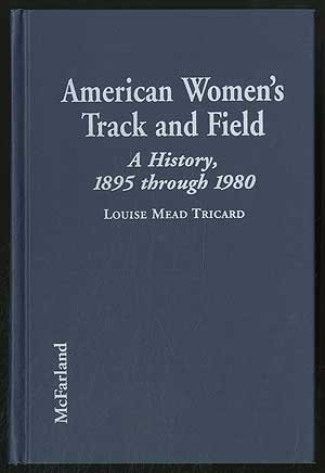 9780786402199: American Women's Track and Field: A History, 1895 Through 1980