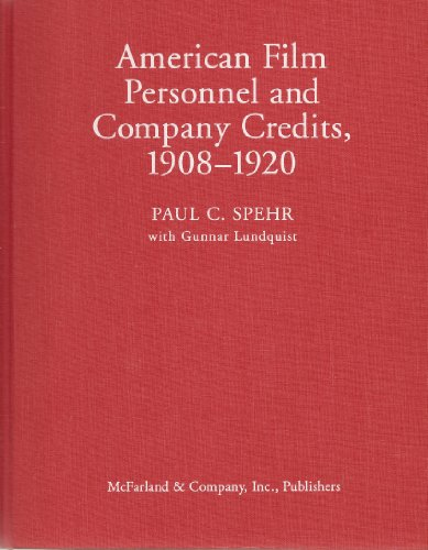 American Film Personnel and Company Credits, 1908-1920: Spehr, Paul C.