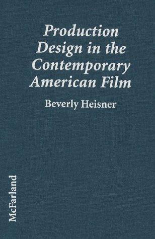 9780786402670: Production Design in the Contemporary American Film: A Critical Study of 23 Movies