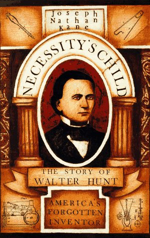 9780786402793: Necessity's Child: The Story of Walter Hunt, America's Forgotten Inventor
