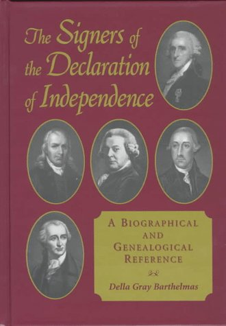 9780786403189: The Signers of the Declaration of Independence: A Biographical and Genealogical Reference