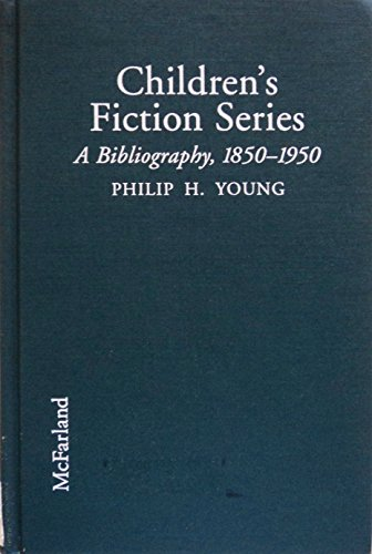 Children's Fiction Series: A Bibliography, 1850-1950