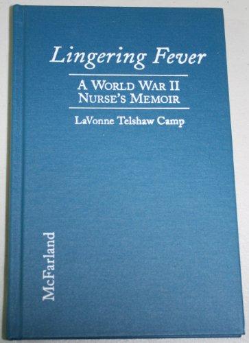9780786403226: Lingering Fever: A World War II Nurse's Memoir