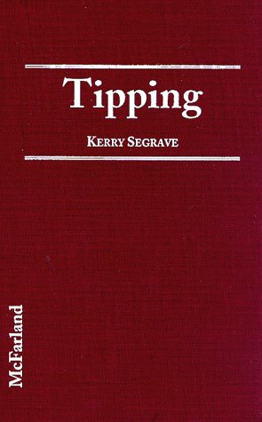 9780786403479: Tipping: An American Social History of Gratuities