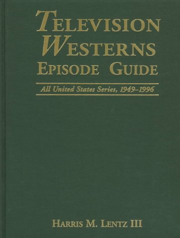 9780786403776: Television Westerns Episode Guide: All United States Series, 1949-1996