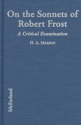 9780786403899: The Sonnets of Robert Frost : A Critical Examination of the 37 Poems