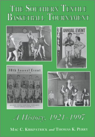 9780786403981: The Southern Textile Basketball Tournament : A History, 1921-1996