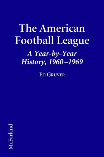 The American Football League: A Year-By-Year History, 1960-1969: Gruver, Ed