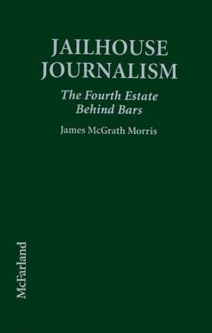 9780786404209: Jailhouse Journalism: The Fourth Estate Behind Bars