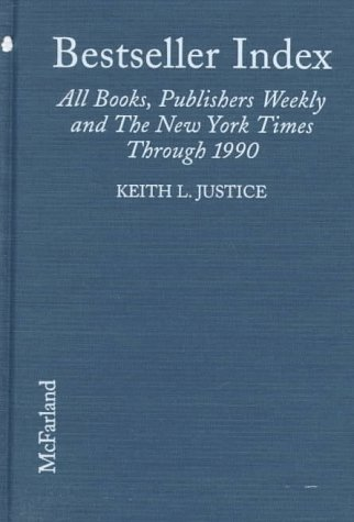 BESTSELLER INDEX: ALL BOOKS, BY AUTHOR, ON THE LISTS OF PUBLISHERS WEEKLY AND THE NEW YORK TIMES ...