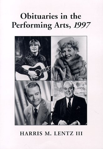 9780786404605: Obituaries in the Performing Arts, 1997: Film, Television, Radio, Theatre, Dance, Music, Cartoons and Pop Culture