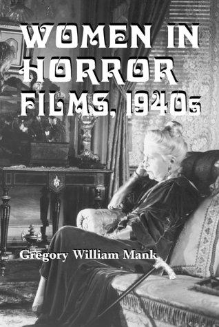 9780786404643: Women in Horror Films, 1940s