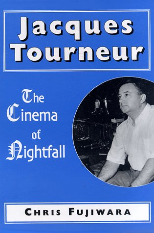 9780786404919: Jacques Tourneur: The Cinema of Nightfall