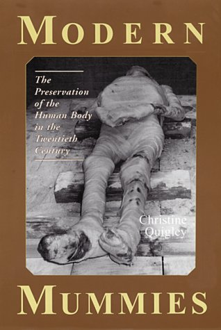 9780786404926: Modern Mummies: The Preservation of the Human Body in the Twentieth Century