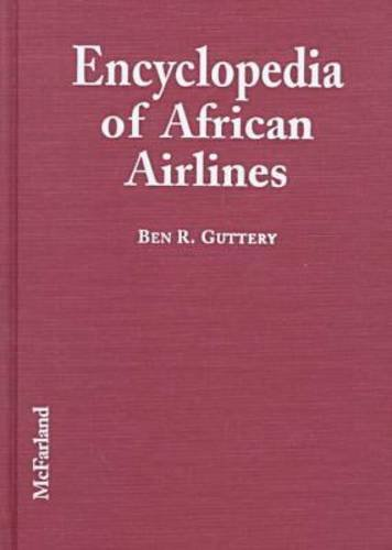 9780786404957: Encyclopedia of African Airlines