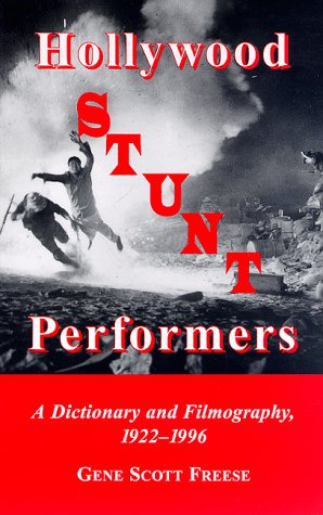 HOLLYWOOD STUNT PERFORMERS : a Dictionary and Filmography 1922-1996
