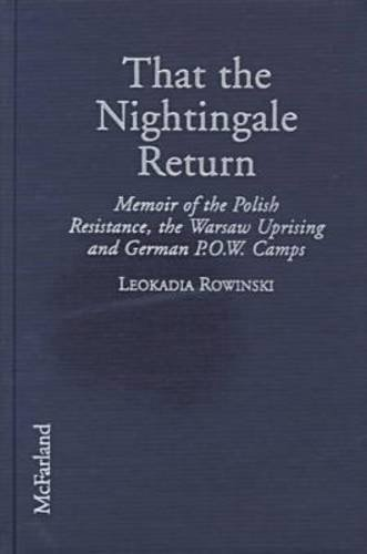 9780786405138: That the Nightingale Return: Memoir of the Polish Resistance, the Warsaw Uprising, and German P.O.W. Camps