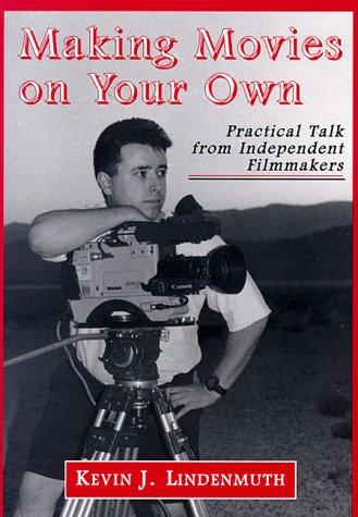 9780786405176: Making Movies on Your Own: Practical Talk from Independent Filmmakers