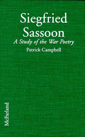 9780786405251: Siegfried Sassoon: A Study of the War Poetry