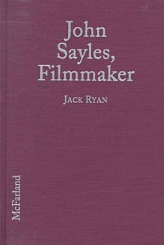 9780786405299: John Sayles, Filmmaker: A Critical Study of the Independent Writer-Director: With a Filmography and a Bibliography