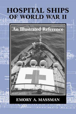 Hospital Ships of World War II: An: Massman, Emory A.