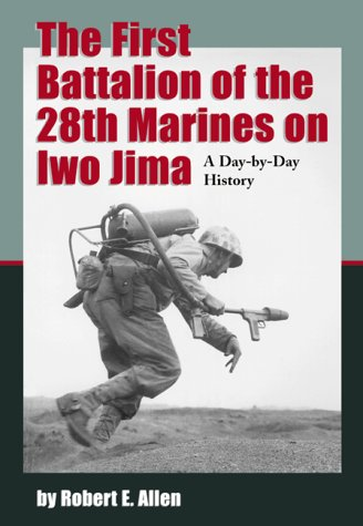 9780786405602: The First Battalion of the 28th Marines on Iwo Jima: A Day-By-Day History from Personal Accounts and Official Reports, With Complete Muster Rolls