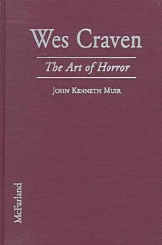 9780786405763: Wes Craven: The Art of Horror