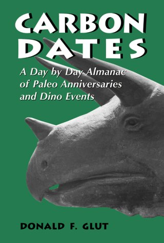 9780786405923: Carbon Dates: A Day by Day Almanac of Paleo Anniversaries and Dino Events