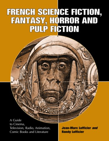 French Science Fiction, Fantasy, Horror and Pulp Fiction (0786405961) by Randy Lofficier; Jean-Marc Lofficier