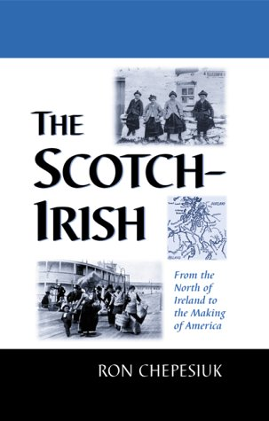 9780786406142: The Scotch-Irish: From the North of Ireland to the Making of America
