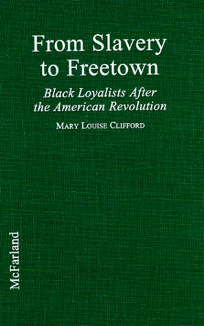 9780786406159: From Slavery to Freetown: Black Loyalists After the American Revolution