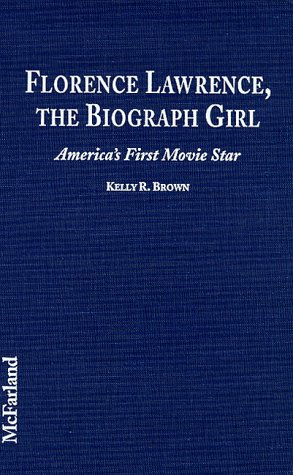 9780786406272: Florence Lawrence, the Biograph Girl: America's First Movie Star