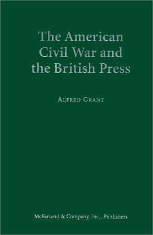 9780786406302: The American Civil War and the British Press