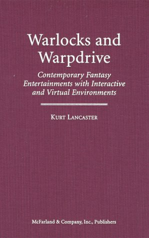 Warlocks and Warpdrive: Contemporary Fantasy Entertainments With Interactive and Virtual ...