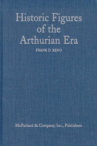 9780786406487: Historic Figures of the Arthurian Era: Authenticating the Enemies and Allies of Britain's Post-Roman King
