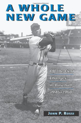 A whole new game: off the field changes in baseball, 1946-1960: Rossi, John P.