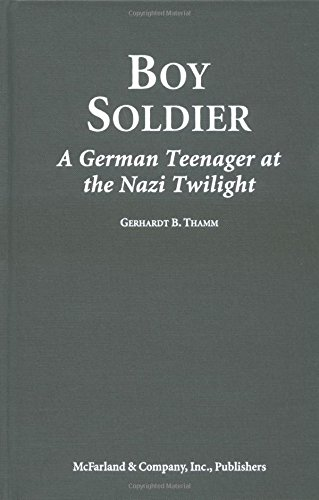 9780786406609: Boy Soldier: A German Teenager at the Nazi Twilight