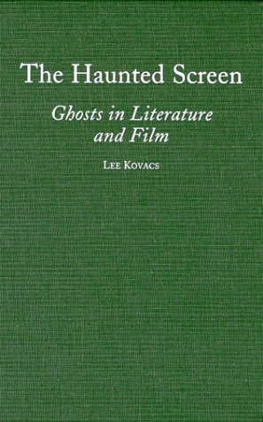 9780786406890: The Haunted Screen: Ghosts in Literature and Film