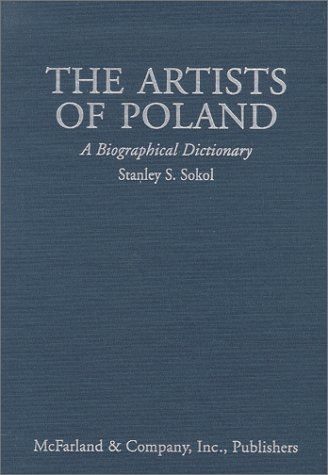 9780786406975: The Artists of Poland: A Biographical Dictionary from the 14th Century to the Present