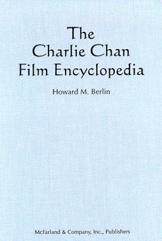 9780786407095: The Charlie Chan Film Encyclopedia