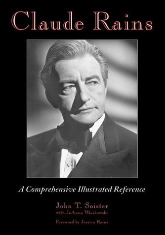 9780786407262: Claude Rains: A Comprehensive Illustrated Reference to His Work in Film, Stage, Radio, Television and Recordings