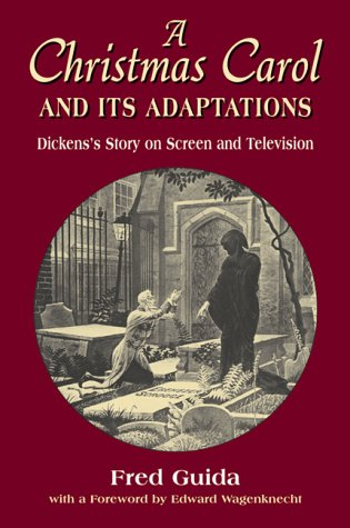 9780786407385: A Christmas Carol and Its Adaptations : A Critical Examination of Dickens' Story and Its Productions on Screen and Television