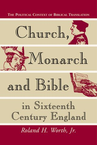9780786407460: Church, Monarch and Bible in Sixteenth Century England: The Political Context of Biblical Translation