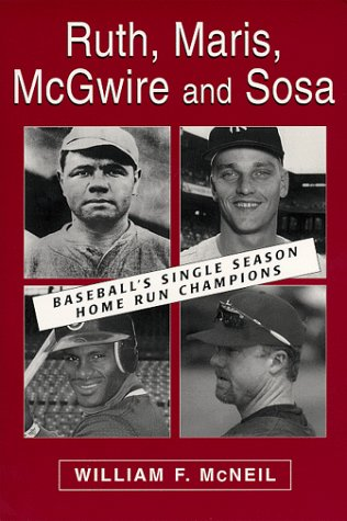 Ruth, Maris, McGwire and Sosa: Baseball's Single Season Home Run Champions